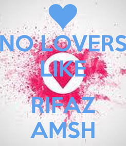 Poster: NO LOVERS LIKE  RIFAZ AMSH