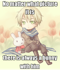 Poster: No matter what picture it is there is always a bunny with him