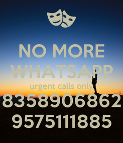 Poster: NO MORE WHATSAPP urgent calls only 8358906862 9575111885