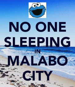 Poster: NO ONE SLEEPING IN MALABO CITY