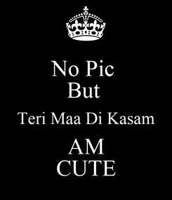 Poster: No Pic  But  Teri Maa Di Kasam AM CUTE