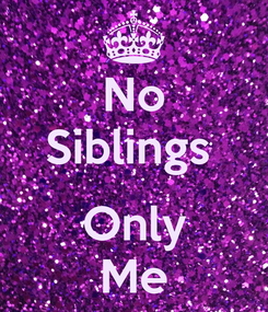 Poster: No Siblings   Only Me