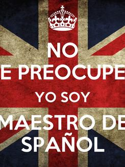 Poster: NO TE PREOCUPES YO SOY MAESTRO DE SPAÑOL