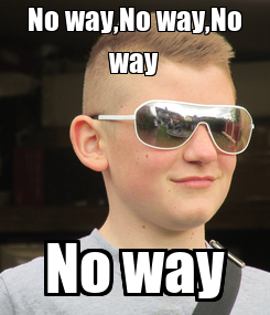 Poster: No way,No way,No way No way