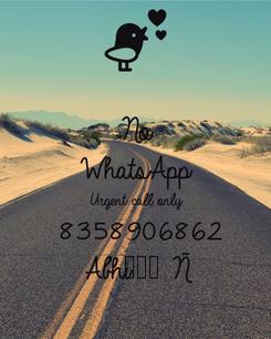 Poster: No WhatsApp Urgent call only  8358906862 Abhi•●•Ñ
