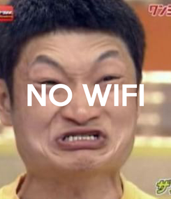 Poster:  NO WIFI