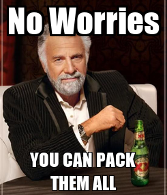 Poster: No Worries YOU CAN PACK THEM ALL