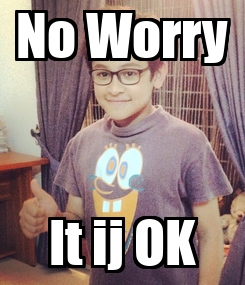 Poster: No Worry It ij OK