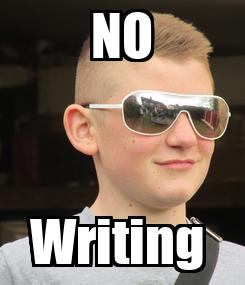 Poster: NO Writing