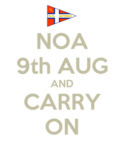 Poster: NOA 9th AUG AND CARRY ON