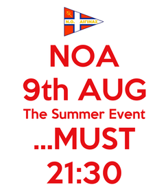 Poster: NOA 9th AUG The Summer Event ...MUST 21:30