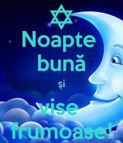 Poster: Noapte  bună şi vise  frumoase!