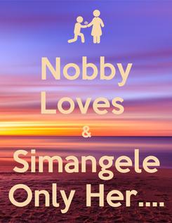 Poster: Nobby Loves  & Simangele Only Her....