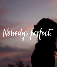 Poster: Nobody's perfect.