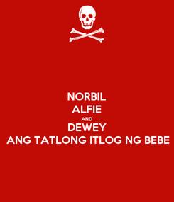Poster: NORBIL ALFIE AND DEWEY ANG TATLONG ITLOG NG BEBE