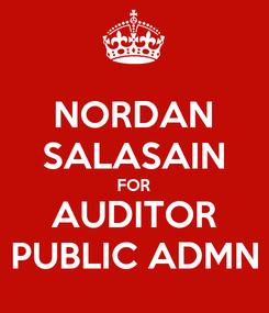 Poster: NORDAN SALASAIN FOR AUDITOR PUBLIC ADMN