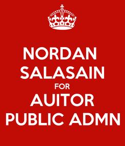 Poster: NORDAN  SALASAIN FOR AUITOR PUBLIC ADMN