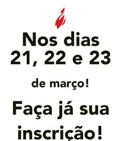 Poster: Nos dias 21, 22 e 23 de março! Faça já sua inscrição!