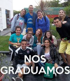 Poster:    NOS GRADUAMOS