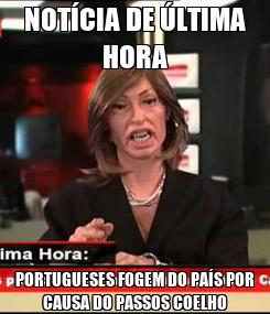 Poster: NOTÍCIA DE ÚLTIMA HORA PORTUGUESES FOGEM DO PAÍS POR CAUSA DO PASSOS COELHO