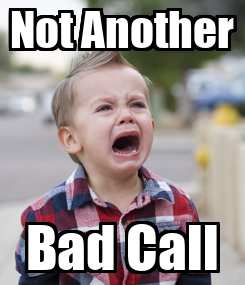 Poster: Not Another Bad Call