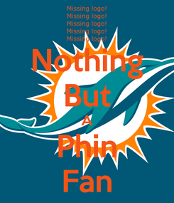 Poster: Nothing But A Phin Fan