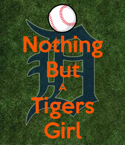 Poster: Nothing But A Tigers Girl