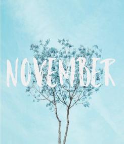 Poster: NOVEMBER