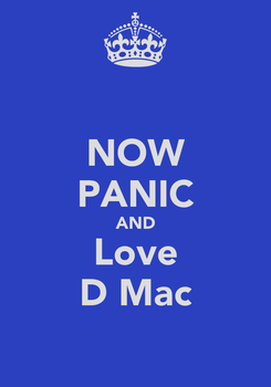 Poster: NOW PANIC AND Love D Mac