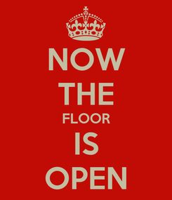 Poster: NOW THE FLOOR IS OPEN