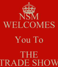 Poster: NSM WELCOMES You To THE TRADE SHOW