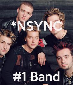 Poster: *NSYNC    #1 Band