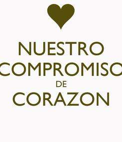 Poster: NUESTRO COMPROMISO DE CORAZON