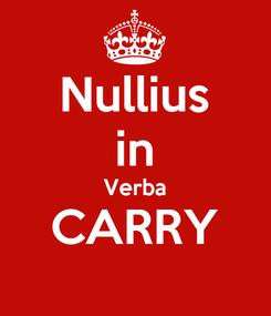 Poster: Nullius in Verba CARRY