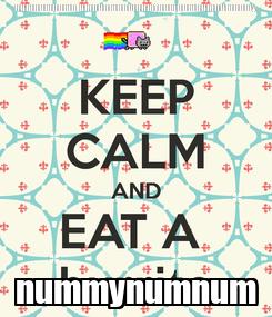 Poster: numnumnumn umnunmunmunmjnumnumnumnumnumy nummynumnum