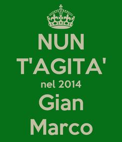 Poster: NUN T'AGITA' nel 2014 Gian Marco