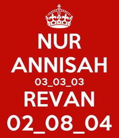 Poster: NUR ANNISAH 03_03_03 REVAN 02_08_04