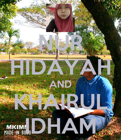 Poster: NUR HIDAYAH AND KHAIRUL IDHAM