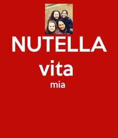 Poster: NUTELLA vita  mia