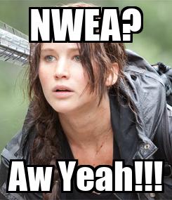 Poster: NWEA? Aw Yeah!!!