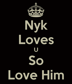 Poster: Nyk Loves U So Love Him