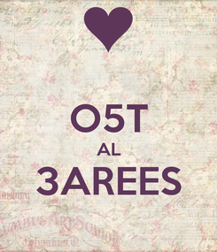 Poster:  O5T AL 3AREES