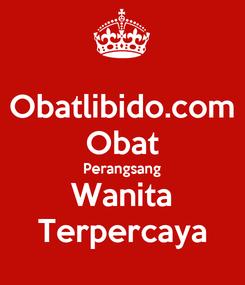 Poster: Obatlibido.com Obat Perangsang Wanita Terpercaya