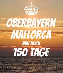 Poster: Oberbayern Mallorca nur noch 150 Tage