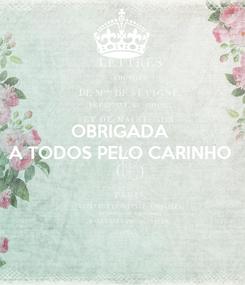Poster: OBRIGADA  A TODOS PELO CARINHO