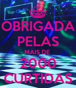 Poster: OBRIGADA PELAS MAIS DE  2000 CURTIDAS