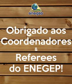 Poster: Obrigado aos Coordenadores & Referees do ENEGEP!