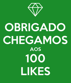Poster: OBRIGADO CHEGAMOS AOS 100 LIKES