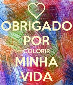Poster: OBRIGADO POR COLORIR MINHA VIDA