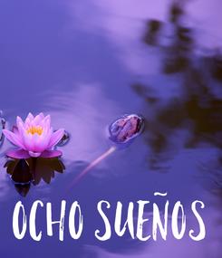 Poster:    OCHO SUEÑOS